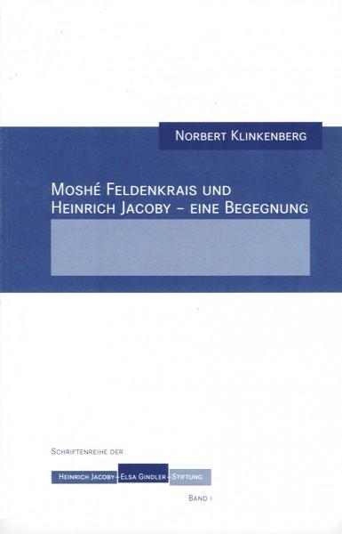 Klinkenberg: Moshé Feldenkrais und Heinrich Jacoby