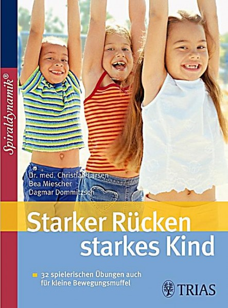 Larsen/Miescher/Dommitzsch: Starker Rücken – starkes Kind