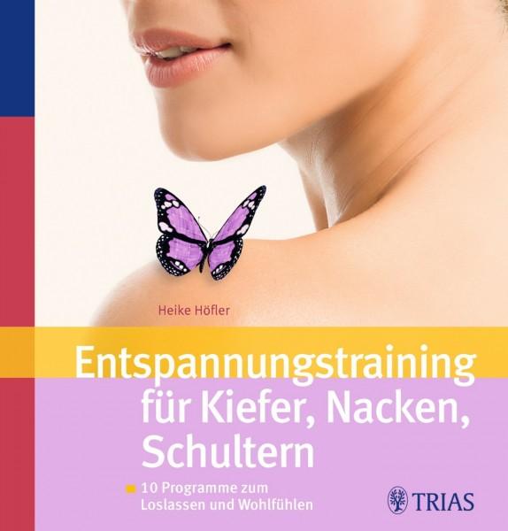Höfler: Entspannungstraining für Kiefer, Nacken, Schultern
