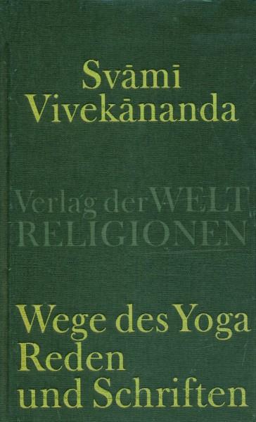 Vivekananda: Wege des Yoga Reden und Schriften