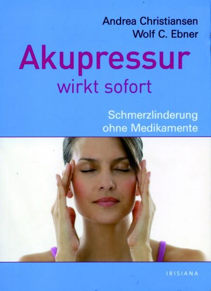 Christiansen/Ebner: Akupressur wirkt sofort
