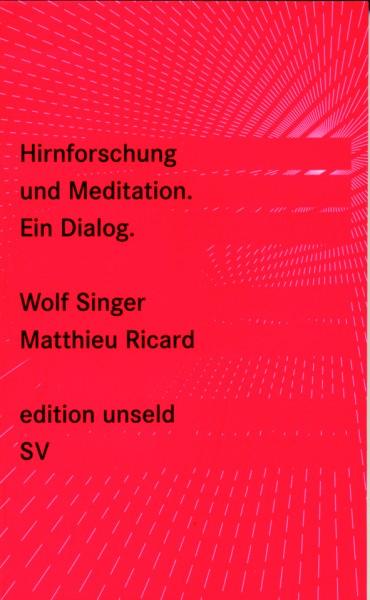 Singer/Ricard: Hirnforschung und Meditation