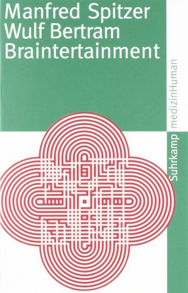 Spitzer/Bertram: Braintertainment