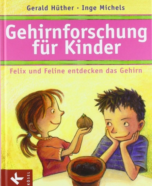 Hüther/Michels: Gehirnforschung für Kinder