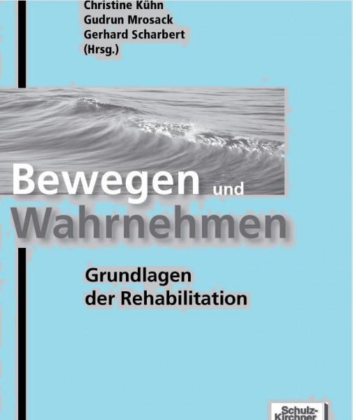 Pantke, u. a.: Bewegen und Wahrnehmen - Grundlagen der Rehabilitation